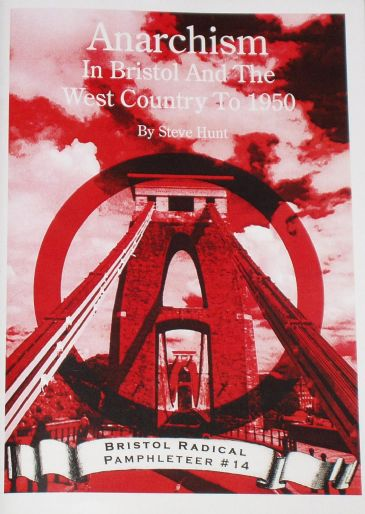 Anarchism in Bristol and the West Country to 1950, by Steve Hunt